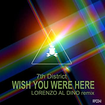 Wish You Were Here (Lorenzo Al Dino Remix)