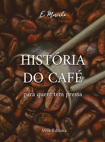 História do Café para quem tem pressa: Origem da bebida mais popular do mundo, depois da água!