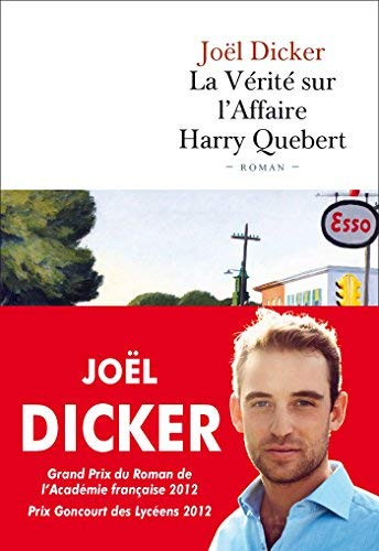 La vrit sur l'affaire Harry Quebert by Joel Dicker(1905-07-04)