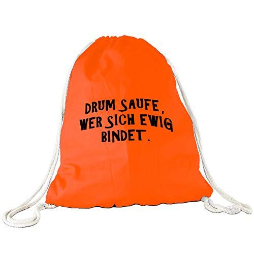 Tassendruck Stoffbeutel - Drum saufe, wer Sich ewig bindet - Junggesellenabschied/JGA/Party/Spaß/Rucksack/Turnbeutel/Gym-Bag