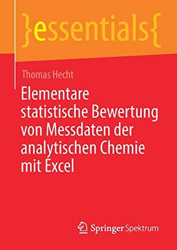 Elementare statistische Bewertung von Messdaten der analytischen Chemie mit Excel (essentials)
