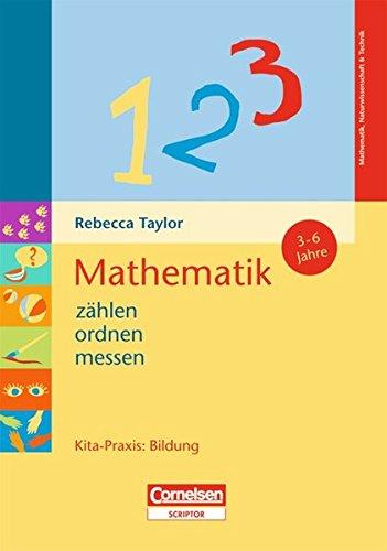 Kita-Praxis: Bildung / Mathematik: zählen, ordnen, messen: 3 bis 6 Jahre
