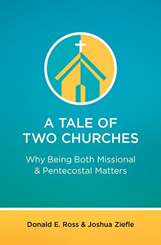 A Tale of Two Churches: Why Being Both Missional & Pentecostal Matters