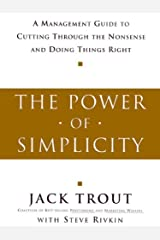 The Power Of Simplicity: A Management Guide to Cutting Through the Nonsense and Doing Things Right Kindle Edition