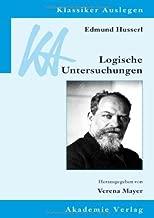 Edmund Husserl: Logische Untersuchungen (Klassiker Auslegen 35) (German Edition)