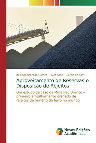 Aproveitamento de Reservas e Disposição de Rejeitos: Um estudo de caso da...