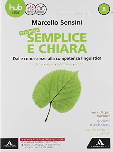 In forma semplice e chiara. Per la Scuola media. Con e-book. Con 2 espansioni online. Con 2 libri: Quaderno-Per te (Vol. A-B)