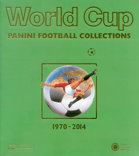 World Cup. Panini Football Collections (1970-2014). Ediz. Multilingue (Sport)