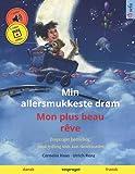 Min allersmukkeste drøm – Mon plus beau rêve (dansk – fransk): Tosproget børnebog med lydbog som kan downloades