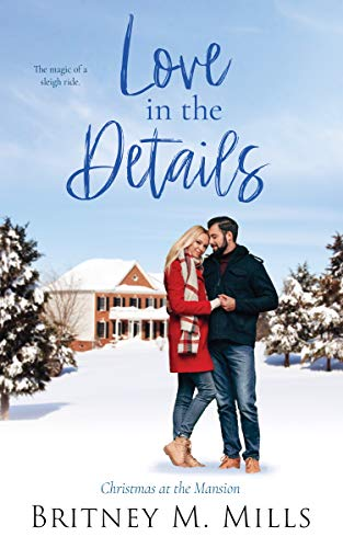 Love in the Details: Christmas at the Mansion (Christmas at Coldwater Creek Book 4)