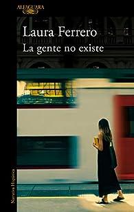 La gente no existe par Laura Ferrero