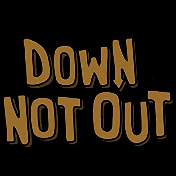 Down Not Out