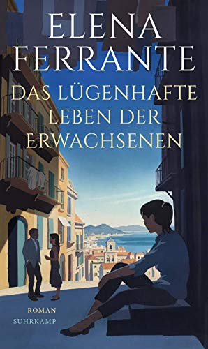 Das lügenhafte Leben der Erwachsenen: Roman
