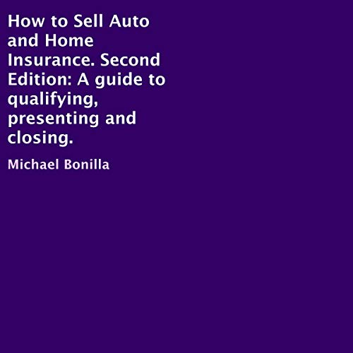 How to Sell Auto and Home Insurance: Second Edition audiobook cover art