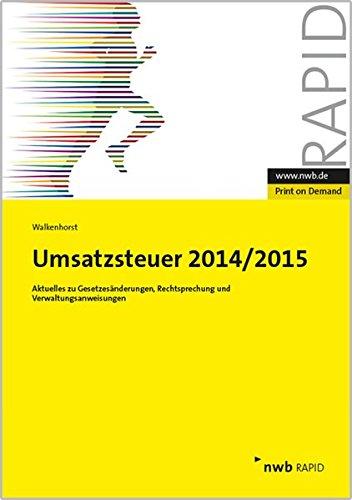 Umsatzsteuer 2014/2015: Aktuelles zu Gesetzesänderungen, Rechtsprechung und Verwaltungsanweisungen