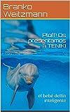 Ploff! Os presentamos a TENIKI : el bebé delfín inteligente