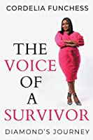 The Voice of A Survivor: Diamond's Journey