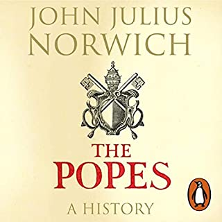 The Popes     A History              By:                                                                                                                                 John Julius Norwich                               Narrated by:                                                                                                                                 Michael Jayston                      Length: 21 hrs and 16 mins     262 ratings     Overall 4.1