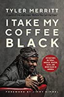 I Take My Coffee Black: Reflections on Tupac, Musical Theater, Faith, and Being Black in America