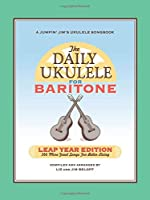 The Daily Ukulele: 366 More Great Songs for Better Living