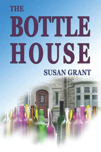 Compare Textbook Prices for The Bottle House  ISBN 9781649493927 by Grant, Susan