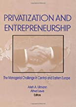 Privatization and Entrepreneurship: The Managerial Challenge in Central and Eastern Europe