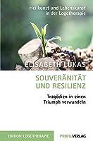Souveraenitaet und Resilienz: Tragoedien in einen Triumph verwandeln
