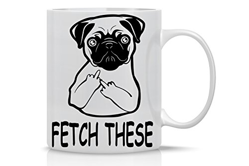 Fetch This Cute Dog Middle Finger - Funny Dog and Pug Lovers Mug - 11OZ Coffee Mug - Great Gift for Friend, Employee, Boss, Parents, Boyfriend or Girlfriend- By AW Fashions