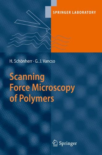 Scanning Force Microscopy of Polymers (Springer Laboratory)