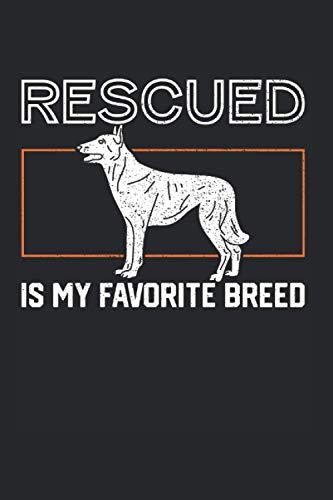 Rescued Is My Favorite Breed: Tierrettung & Tierschützer Notizbuch 6'x9' Pfote Geschenk Für Besten Freund