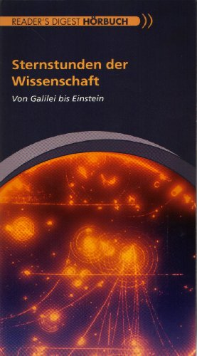 Sternstunden der Wissenschaft: Von Galilei bis Einstein - Reader's Digest Hörbuch [4 CDs]
