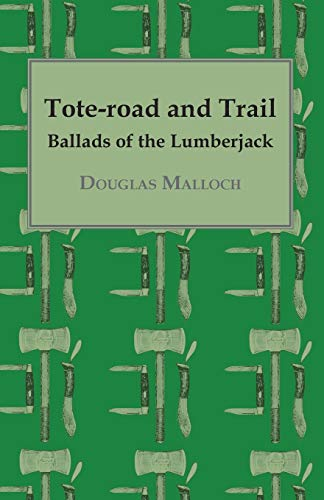 Tote-road and Trail - Ballads of the Lumberjack