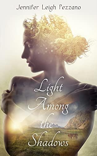 Light Among the Shadows by [Jennifer Leigh Pezzano]