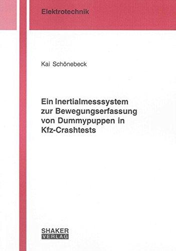 Ein Inertialmesssystem zur Bewegungserfassung von Dummypuppen in Kfz-Crashtests (Berichte aus der Elektrotechnik)