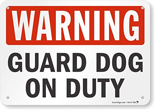 """SmartSign - S-2430-AL-10 Warning - Guard Dog on Duty Sign by   7"""" x 10"""" Aluminum Black/Red on White"""
