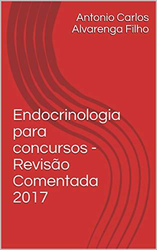 Endocrinologia para concursos - Revisão Comentada 2017