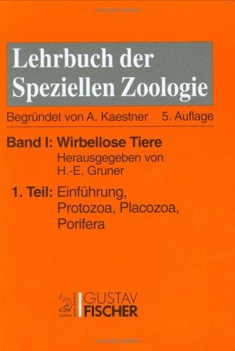 Kaestner - Lehrbuch der speziellen Zoologie I/1: Band I: Wirbellose Tiere. Teil 1: Einführung, Protozoa, Placozoa, Porifera