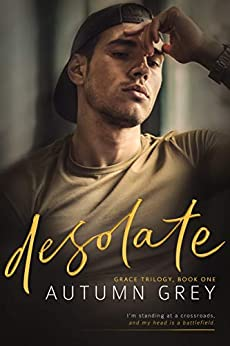 desolate: A forbidden Romance (Grace Trilogy, Book One) by [Autumn Grey]