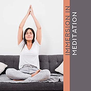 Immersion in Meditation - Music for the Practice of Deep Meditation, the Highest State of Concentration and Exploration of One's Own Interior