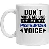 Tazza pastorizzatore, Don 'T Fammi usare la mia voce pastorizzatore, tazza da caffè