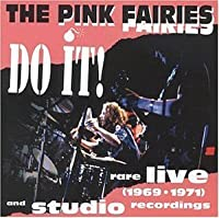 Do It by Pink Fairies (1999-01-14)