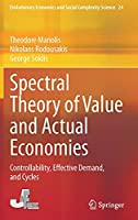 Spectral Theory of Value and Actual Economies: Controllability, Effective Demand, and Cycles (Evolutionary Economics and Social Complexity Science, 24)