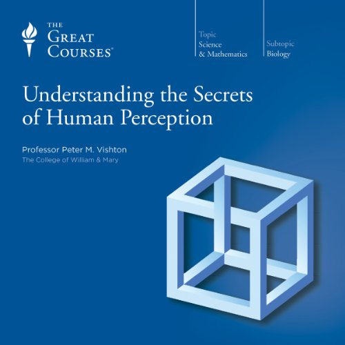Understanding the Secrets of Human Perception audiobook cover art