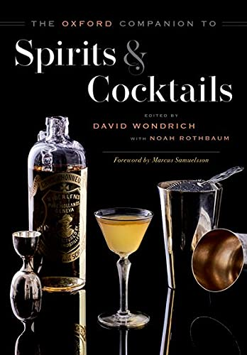 The Oxford Companion to Spirits and Cocktails
