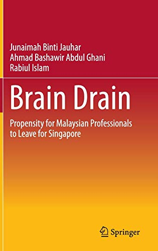 Brain Drain: Propensity for Malaysian Professionals to Leave for Singapore PDF Books