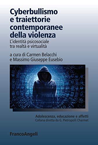 Cyberbullismo e traiettorie contemporanee della violenza. L'identità psicosociale tra realtà e virtualità