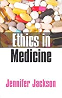 Ethics in Medicine: Virtue, Vice and Medicine