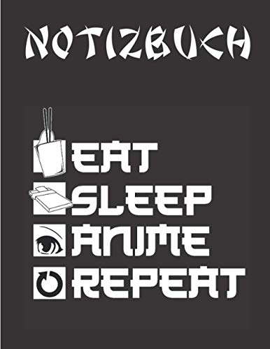 NOTIZBUCH: Eat Sleep Anime Repeat für Manga Fans | kariert, Notizheft, A4, 120 Seiten, Schreibblock, Tagebuch, Matheheft, Schulheft, Sketchbook