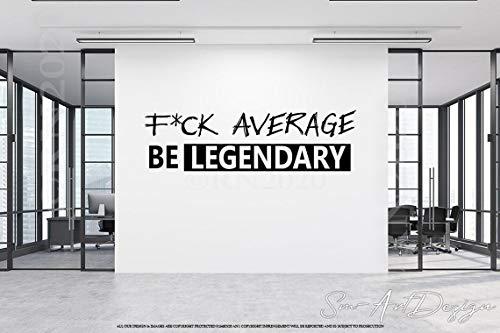 Fuck Average Be Legendary Wall Deca…