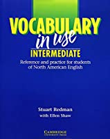Vocabulary in Use Intermediate: Reference and Practice for Students of North American English (Vocabulary in Use S.)